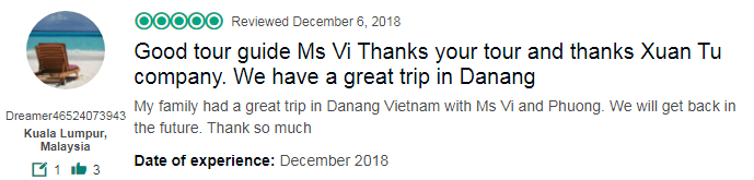 Good tour guide Ms Vi Thanks your tour and thanks Xuan Tu company. We have a great trip in Danang